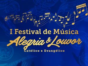 Alegria & Louvor 2018 trará como novidade o I Festival de Música