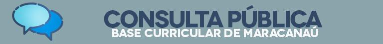 Consulta pública para a Base Curricular de Maracanaú