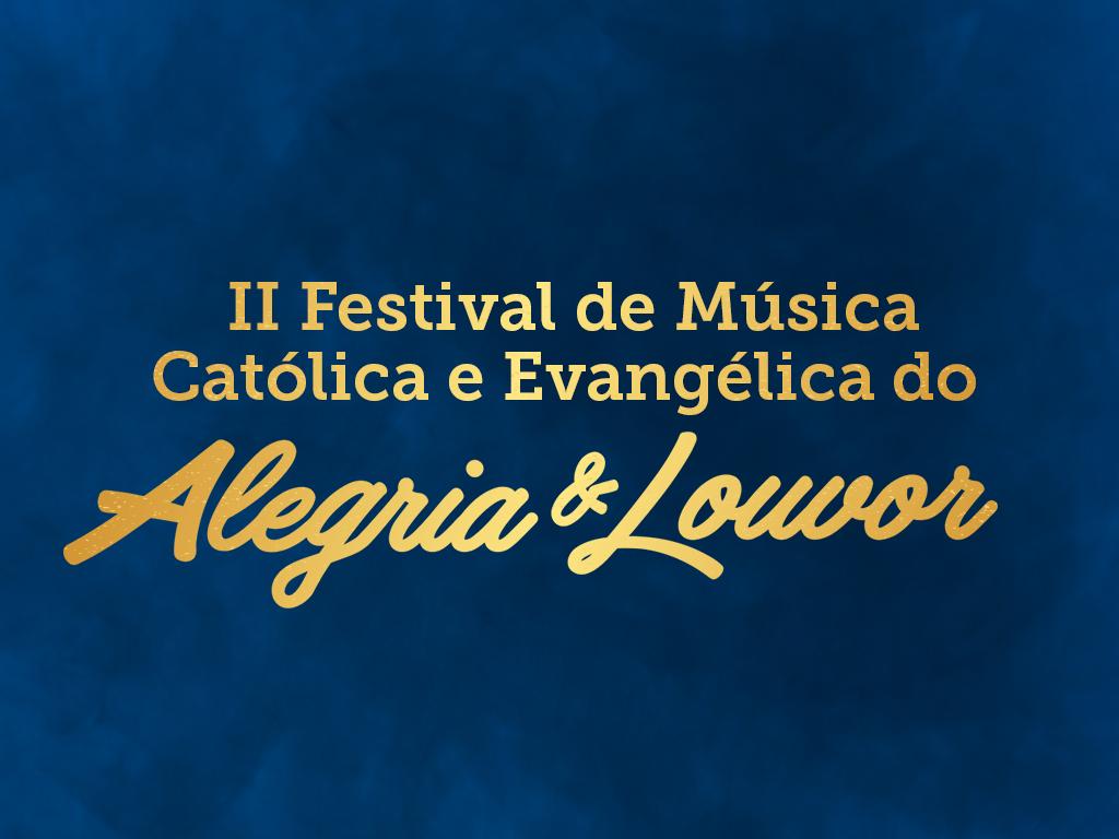 Festival de Música Alegria & Louvor divulga ordem de apresentação das semifinais