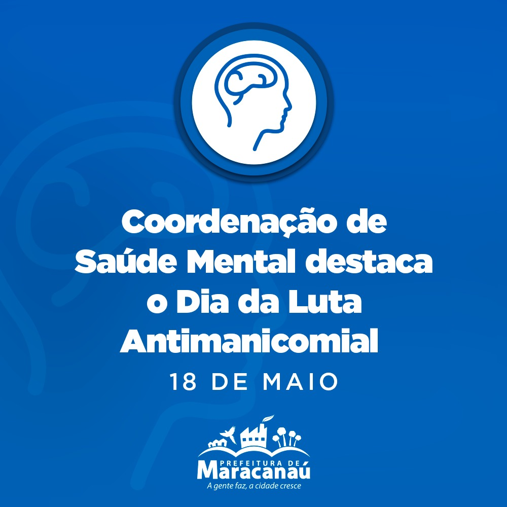 Coordenação de Saúde Mental destaca o Dia da Luta Antimanicomial