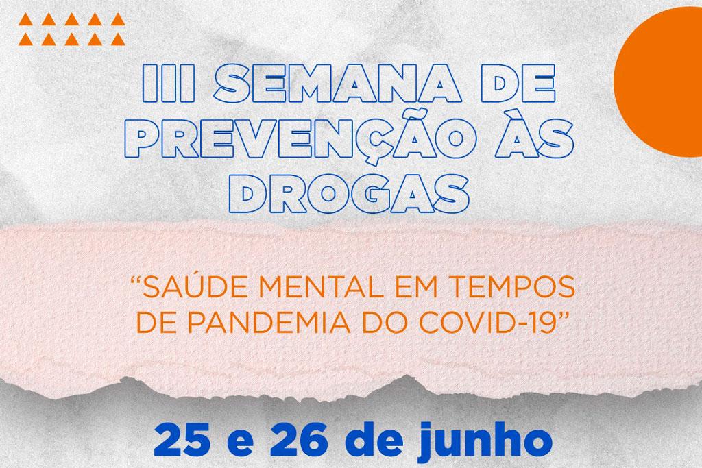 Semana de Prevenção às drogas abordará temas sobre saúde mental durante a pandemia de Covid-19