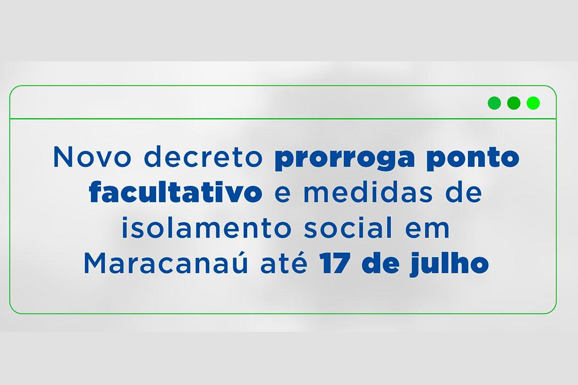 Coronavírus: Novo decreto prorroga ponto facultativo e medidas de isolamento social em Maracanaú até 17 de julho