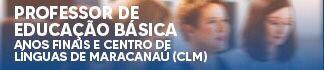 Professor de Educação Básica - Anos Finais e Centro de Línguas de Maracanaú (CLM)